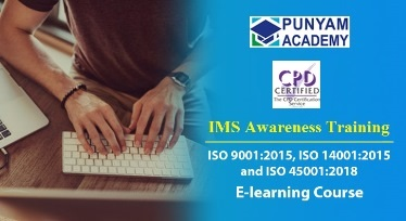 IMS Awareness as per ISO 9001:2015, ISO 14001:2015, ISO 45001:2018