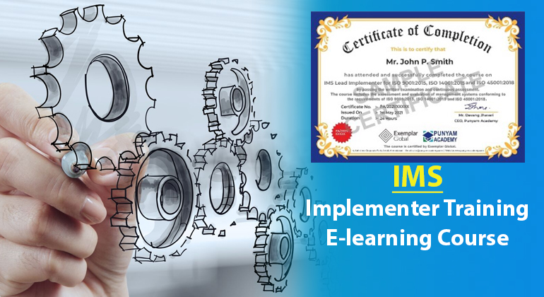 IMS Lead Implementer for ISO 9001:2015, ISO 14001:2015 and ISO 45001:2018